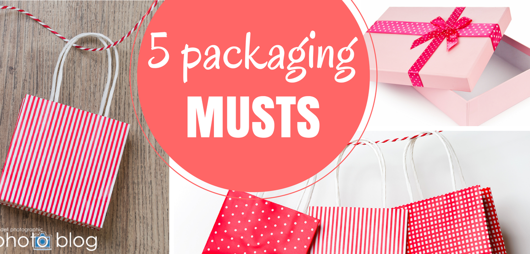 5 Packaging Musts